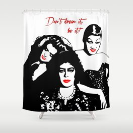 The Rocky Horror Picture Show | Don't dream it, be it! | Pop Art Shower Curtain