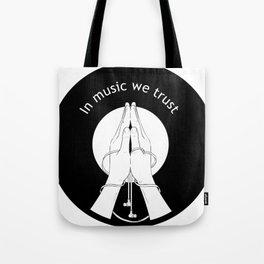 In music we trust Tote Bag