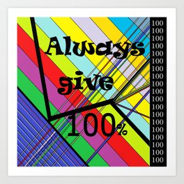 Always Give 100% Art Print