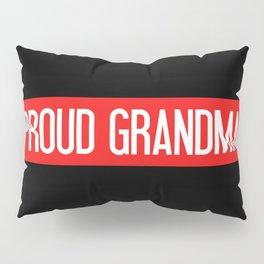 Firefighter: Proud Grandma (Thin Red Line) Pillow Sham
