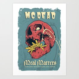 Mc Dead - Meal Matters Art Print