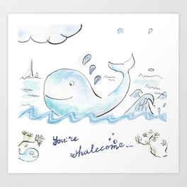 You're whalecome Art Print