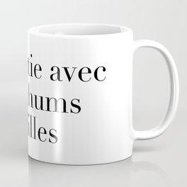 chu sortie avec mes chums de filles Coffee Mug