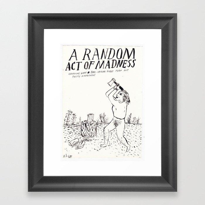 A Random Act of Madness Gerahmter Kunstdruck