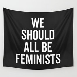 All Be Feminists Saying Wall Tapestry
