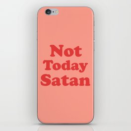 Not Today Satan, Funny, Quote iPhone Skin