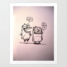 Grow Up :) Art Print