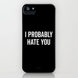 Hate You Funny Quote iPhone Case