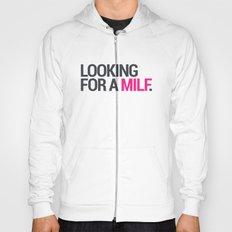 Looking for a MILF Hoody