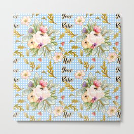 Not Your Babe - Floral Print on Polka Dots Metal Print