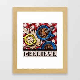 I.Believe|Coffee Framed Art Print
