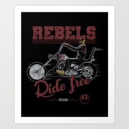 Ride free Rebels Art Print