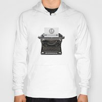 writing Hoodies featuring writing while you type... by Flying Dutchman