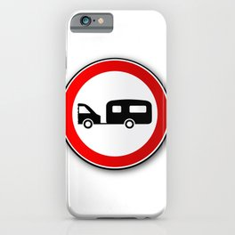 Caravan Road Traffic Sign iPhone Case