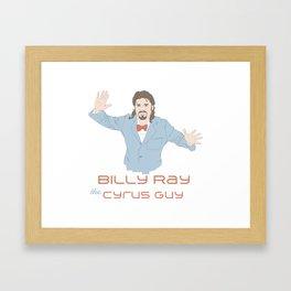 Billy Ray The Cyrus Guy Framed Art Print