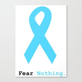 Fear Nothing: Light Blue Ribbon Awareness Canvas Print
