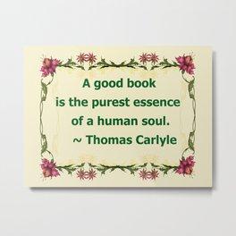 A Good Book - Thomas Carlyle Metal Print