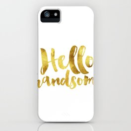 Hello handsome iPhone Case