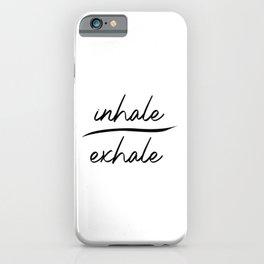 Inhale Exhale. Namaste yoga gift. Meditation. Mindfulness. Gym workout iPhone Case