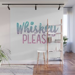 Whiskey Please! Wall Mural