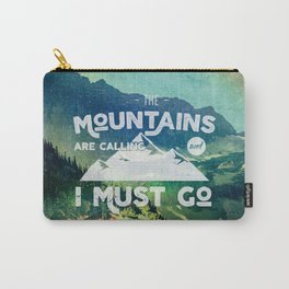 The Mountains are Calling and I Must Go White Carry-All Pouch