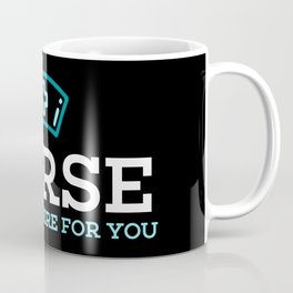 Nurse, Always There For You I Medical Therapist & First Aid Coffee Mug