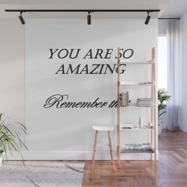 you are so amazzing ( https://society6.com/vickonskey/collection ) Wall Mural