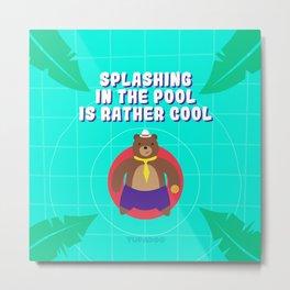 Splashing in the Pool is Rather Cool Metal Print