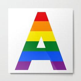 Rainbow letters A LGBT GAY PRIDE SEASON TYPOGRAPHY LGBTQIA Metal Print