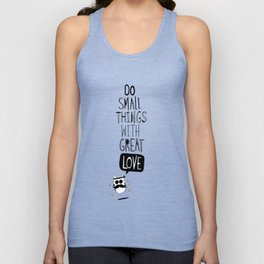 do small things with great love Unisex Tank Top