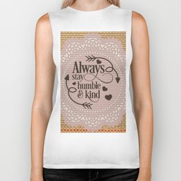 Always stay humble and kind Biker Tank