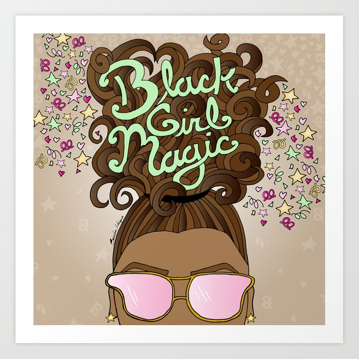 Black Girl Magic Art Print By Sarekaunique Society6