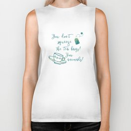 Don't Squeeze the Tea Bag - Blue Biker Tank