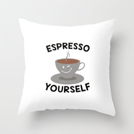 Espresso Yourself   Coffee Mug Funny Gift Idea Throw Pillow