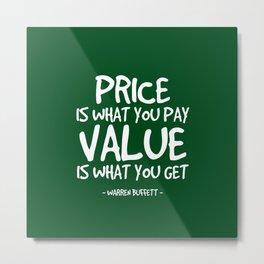 Price and Value Quote - Warren Buffett Metal Print