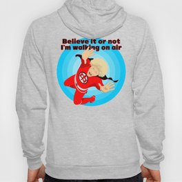 Believe it or not Hoody