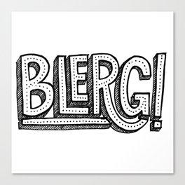 Blerg! Canvas Print