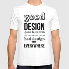 Good Design goes to Heaven, Bad Design goes Everywhere Mens Fitted Tee SMALL White