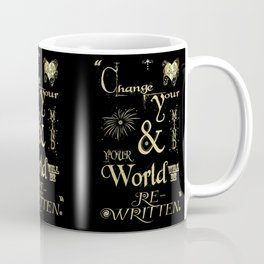 Change Your Mind & Your World Will Be Re-Written Black & Gold Coffee Mug