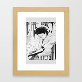He Felt Speed Framed Art Print