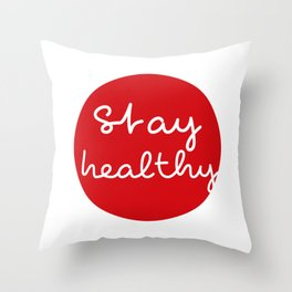 Stay healthy - Red Dot Works Throw Pillow