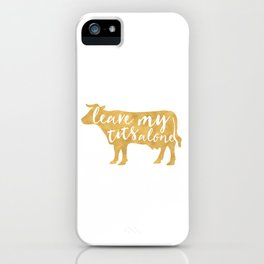 LEAVE MY TITS ALONE vegan cow quote iPhone Case
