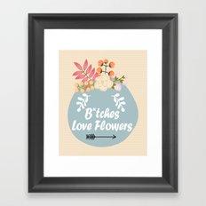 NSFW - B*tches Love Flowers Framed Art Print