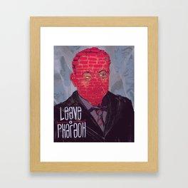 leave o Pharaoh Framed Art Print