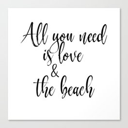 All You Need is Love & the Beach Canvas Print