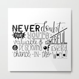 Never doubt Metal Print