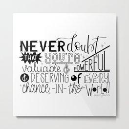 Never doubt Metal Print