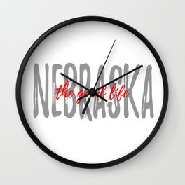The Good Life - White Background - Nebraska Wall Clock