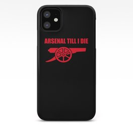 Arsenal Till I Die iPhone Case