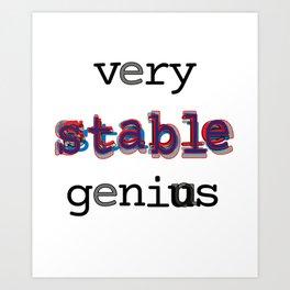 Very stable genius Art Print